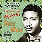 Beny Moré Benny More - Creaciones Inolvidables Con El Barbaro Del Ritmo