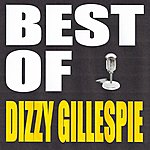 Dizzy Gillespie Best Of Dizzy Gillespie