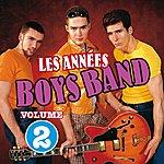 The Boys Les Années Boys Band, Vol. 2