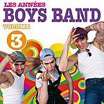 The Boys Les Années Boys Band, Vol. 3
