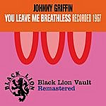 Johnny Griffin You Leave Me Breathless