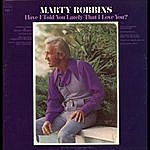 Marty Robbins Have I Told You Lately That I Love You