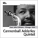 Cannonball Adderley In Chicago (Feat. John Coltrane) [Original Album Plus Bonus Tracks]