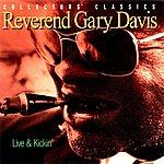 Reverend Gary Davis Live And Kickin'
