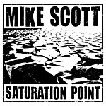 Mike Scott Saturation Point