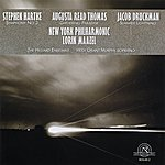 Lorin Maazel The New York Philharmonic Plays The Music Of Augusta Read Thomas, Jacob Druckman, And Stephen Hartke