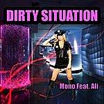 Mono Dirty Situation