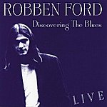 Robben Ford Discovering The Blues (Live)