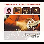 The Kinks The Kink Kontroversy (Deluxe Edition)