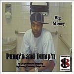 Big Money Pump'n And Dump'n