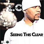 L.C. Seeing This Clear