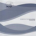 Kush Streams Of Consciousness Vol.1