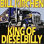 Bill Kirchen King Of Dieselbilly