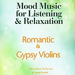 Henri Rene Romantic Gypsy Violins (Mood Music For Listening And Relaxation)