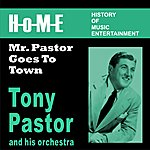 Tony Pastor & His Orchestra Mr. Pastor Goes To Town