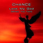 Chance Lost My God (When You Fell)