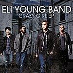 Eli Young Band Crazy Girl Ep