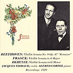 Alfred Cortot Beethoven, Franck, & Debussy: Works For Violin And Piano