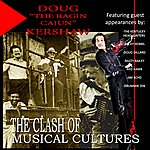 "Doug Kershaw Doug ""The Ragin' Cajun"" Kershaw ""The Clash Of The Musicial Cultures"""