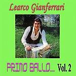 Learco Gianferrari Primo Ballo, Vol. 2