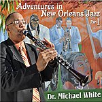 Dr. Michael White Adventures In New Orleans Jazz Part 1