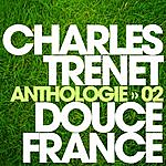 Charles Trenet Anthologie Vol. 2 - Douce France
