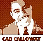 Cab Calloway 55 Essential Jazz Hits By Cab Calloway
