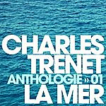 Charles Trenet Anthologie Vol. 1 - La Mer