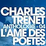 Charles Trenet Anthologie Vol. 4 - L'âme Des Poètes