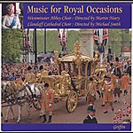 Westminster Abbey Choir Music For Royal Occasions