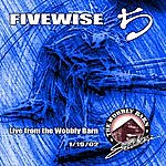Fivewise Live From The Wobbly Barn