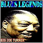 Big Joe Turner Blues Legends