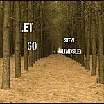 Steve Lindsley Let Go