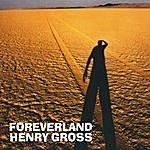 Henry Gross Foreverland