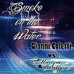 Gianni Coletti Smoke On The Water (Gianni Coletti Vs. Musique Boutique)