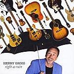 Henry Gross Right As Rain