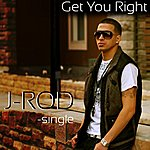 J-Rod Get You Right - Single