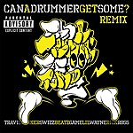 Travis Barker Can A Drummer Get Some (Remix) (Parental Advisory)