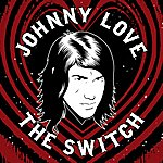 Johnny Love The Switch