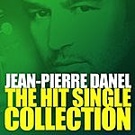 Jean-Pierre Danel The Hit Single Collection
