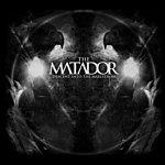 Matador Descent Into The Malestrom
