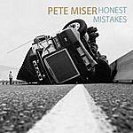 Pete Miser Honest Mistakes