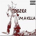 Dozer I'm A Killa