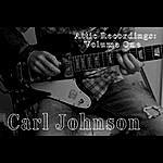Carl Johnson Attic Recordings: Volume One