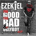 Ezekiel The Good The Bad & The Uglyboy Ep