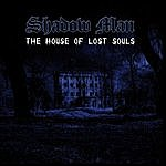 Shadow Man The House Of Lost Souls