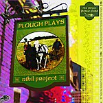 Nihil Project Plough Plays