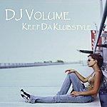 DJ Volume Keep Da Klubstyle