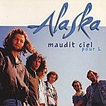Alaska Maudit Ciel