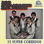 Los Huracanes Del Norte 15 Super Corridos